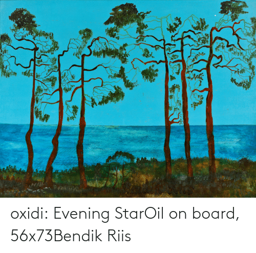 post: oxidi:  Evening StarOil on board, 56x73Bendik Riis