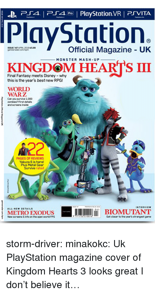 monster mash: P4 PlyStation.VR PSVITA  PlayStation.  İSSUE 147 APRL 2018 essa  gamesra5ar.com/opm  Official Magazine UK  MONSTER MASH-UP  KINGDOM HEARTS III  Final Fantasy meets Disney -why  this is the year's best new RPG!  WORLD  WARZ  Can you survive 1,000  zombies? First details  and screens inside  A22  PAGES OF REVIEWS  Yakuza 6 is here!  Plus Metal Gear  Survive rated  INTERVIEW  A11.NEw DETAILS  04  METROEXODUS  İBIOMUTANT  Now screens &info on the open world FPS  771752? 10016  Got closor to the year's strangeat game storm-driver:  minakokc: Uk PlayStation magazine cover of Kingdom Hearts 3 looks great  I don't believe it…