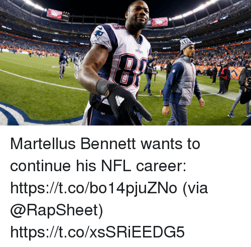 Memes, Nfl, and 🤖: PA Martellus Bennett wants to continue his NFL career: https://t.co/bo14pjuZNo (via @RapSheet) https://t.co/xsSRiEEDG5