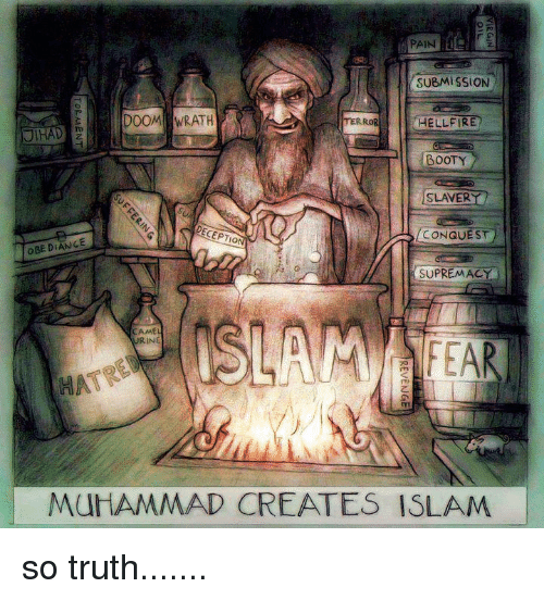 Booty, Islam, and Muhammad: PAIN  SUBMISSION  TER  HELLFIRE  BOOTY  SLAVER  CEPTI  CONQUEST  OBE DIANCE  SUPREMAC  CAME  INE  MuHAMMAD CREATES ISLAM