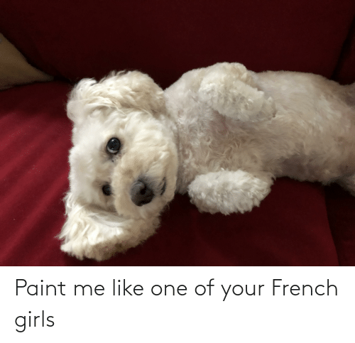 paint me like one of your french girls: Paint me like one of your French girls