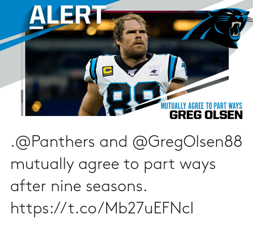 agree: .@Panthers and @GregOlsen88 mutually agree to part ways after nine seasons. https://t.co/Mb27uEFNcI