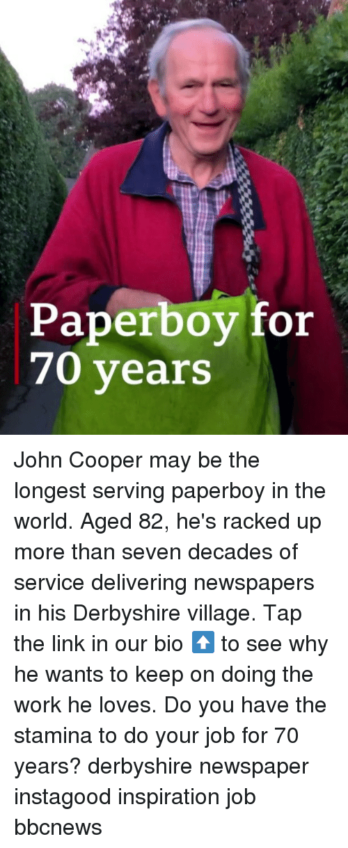 Stamina: Paperboy for  70 years John Cooper may be the longest serving paperboy in the world. Aged 82, he's racked up more than seven decades of service delivering newspapers in his Derbyshire village. Tap the link in our bio ⬆️ to see why he wants to keep on doing the work he loves. Do you have the stamina to do your job for 70 years? derbyshire newspaper instagood inspiration job bbcnews