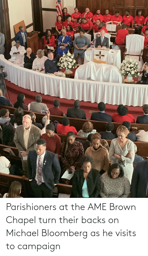 ame: Parishioners at the AME Brown Chapel turn their backs on Michael Bloomberg as he visits to campaign
