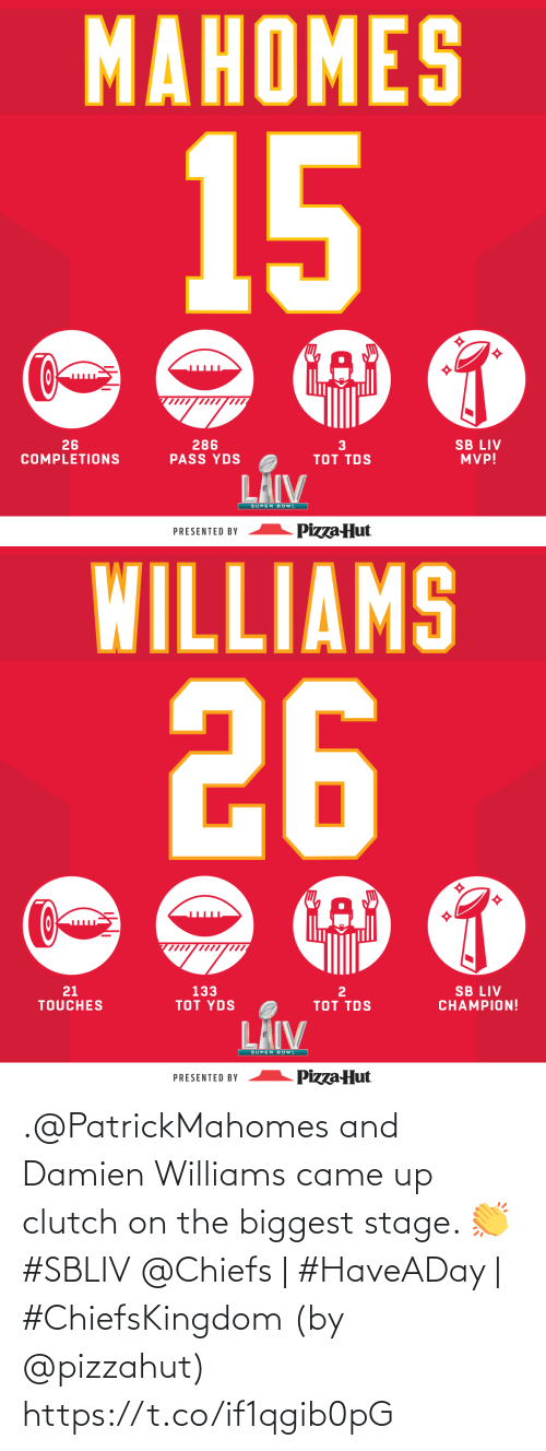 williams: .@PatrickMahomes and Damien Williams came up clutch on the biggest stage. 👏 #SBLIV  @Chiefs | #HaveADay | #ChiefsKingdom (by @pizzahut) https://t.co/if1qgib0pG