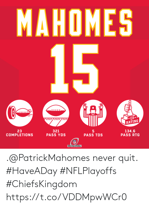 Never: .@PatrickMahomes never quit. #HaveADay #NFLPlayoffs #ChiefsKingdom https://t.co/VDDMpwWCr0
