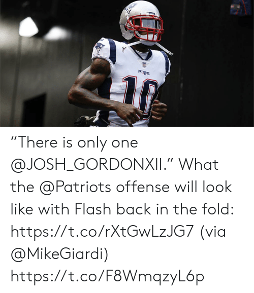 "Memes, Patriotic, and Only One: PATRIOTS ""There is only one @JOSH_GORDONXII.""  What the @Patriots offense will look like with Flash back in the fold: https://t.co/rXtGwLzJG7 (via @MikeGiardi) https://t.co/F8WmqzyL6p"