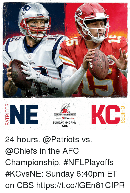 Afc Championship: PATRIOTS  CHAMPIONSHIP  TEDBturbotaxlive  SUNDAY, 640PMET  CBS 24 hours.  @Patriots vs. @Chiefs in the AFC Championship. #NFLPlayoffs  #KCvsNE: Sunday 6:40pm ET on CBS https://t.co/lGEn81CfPR