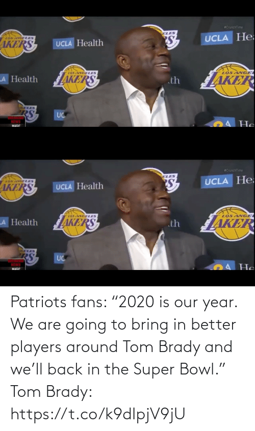 "better: Patriots fans: ""2020 is our year. We are going to bring in better players around Tom Brady and we'll back in the Super Bowl.""   Tom Brady: https://t.co/k9dIpjV9jU"