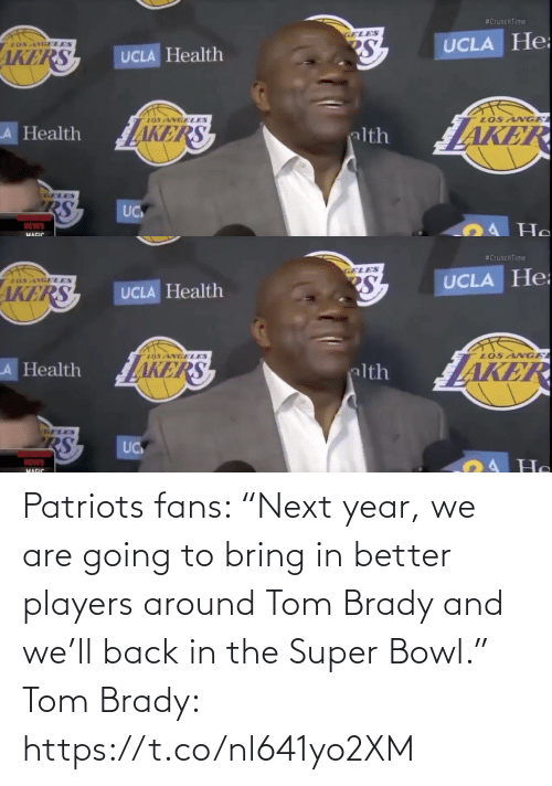 "Patriotic: Patriots fans: ""Next year, we are going to bring in better players around Tom Brady and we'll back in the Super Bowl.""   Tom Brady: https://t.co/nl641yo2XM"