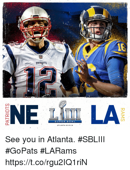 Memes, Atlanta, and 🤖: PATRIPTS  SUPER B OW L  ATLANTA 02.03.19 See you in Atlanta. #SBLIII  #GoPats #LARams https://t.co/rgu2IQ1riN