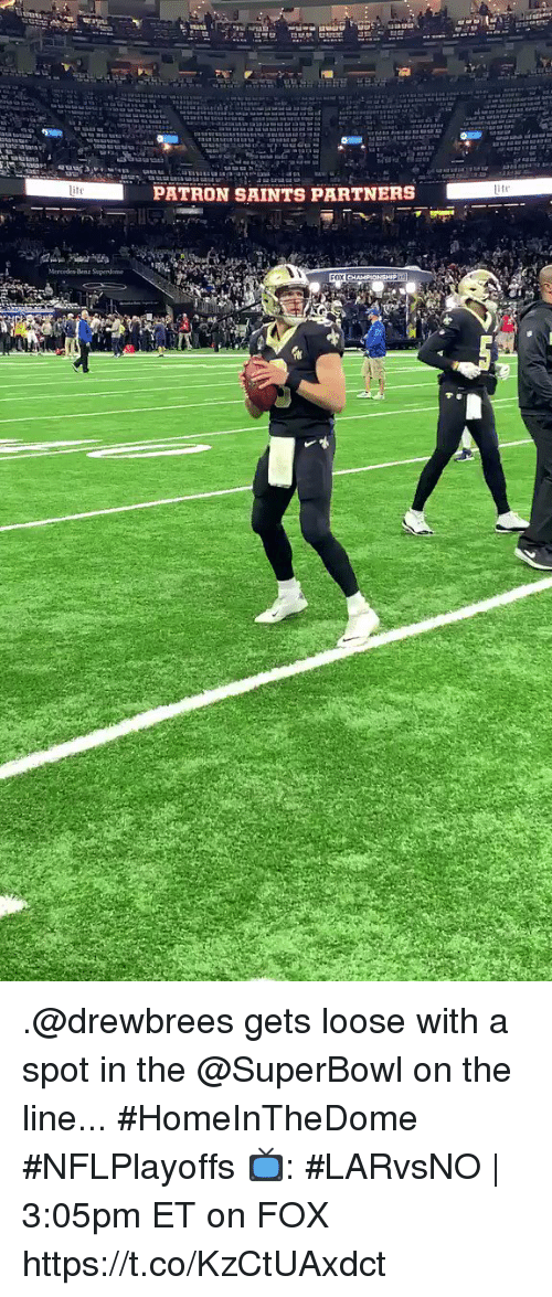 patron: PATRON SAINTS PARTNERS .@drewbrees gets loose with a spot in the @SuperBowl on the line... #HomeInTheDome #NFLPlayoffs  📺: #LARvsNO | 3:05pm ET on FOX https://t.co/KzCtUAxdct