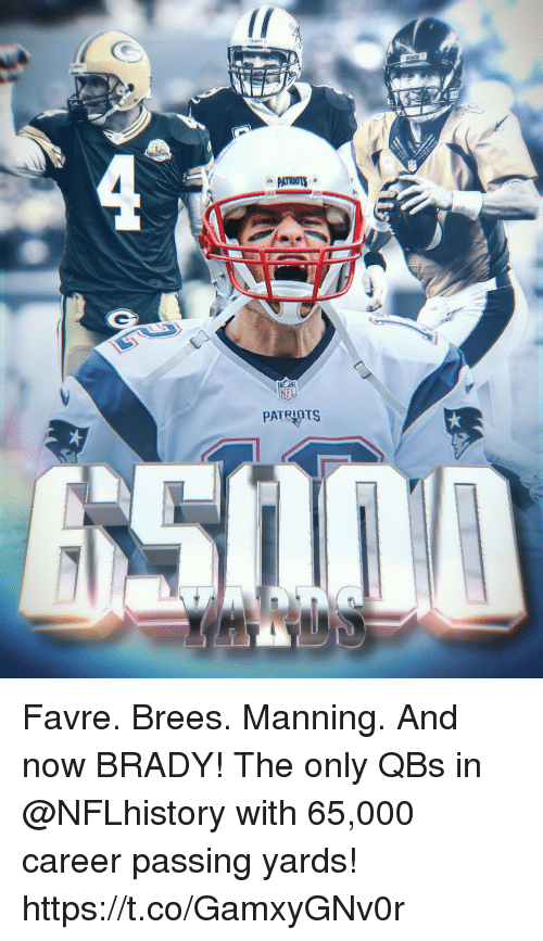 Memes, Brady, and 🤖: PATRPTS Favre. Brees. Manning. And now BRADY!  The only QBs in @NFLhistory with 65,000 career passing yards! https://t.co/GamxyGNv0r