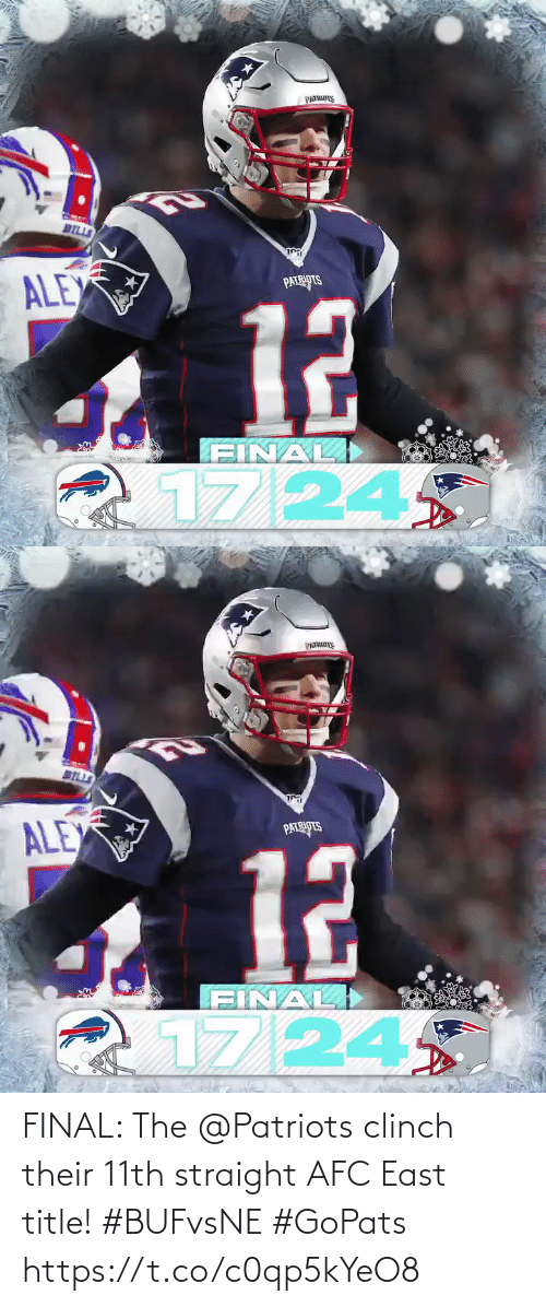 alex: PATRS  BILLS  ি  ALEX  PATRIOTS  12  FINAL)  1724   BELLS  ALEX  PATRIPTS  12  FINAL  17/24 FINAL: The @Patriots clinch their 11th straight AFC East title! #BUFvsNE #GoPats https://t.co/c0qp5kYeO8