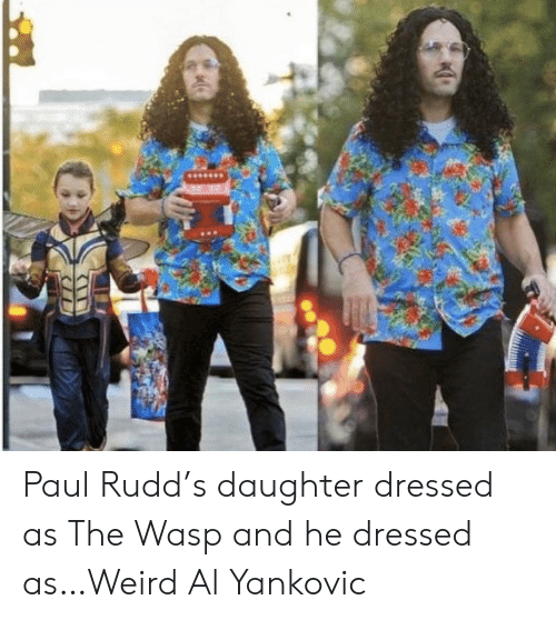wasp: Paul Rudd's daughter dressed as The Wasp and he dressed as…Weird Al Yankovic