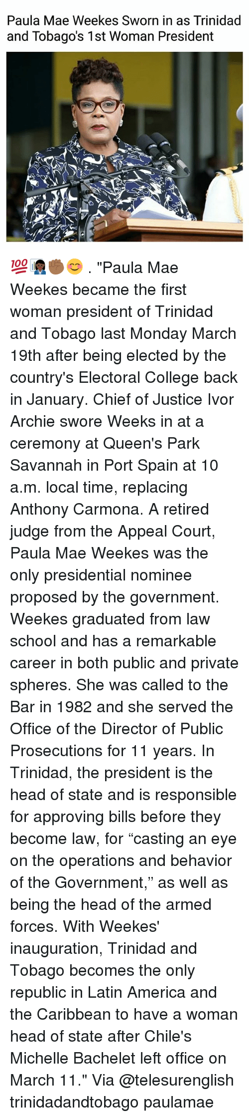 """America, College, and Head: Paula Mae Weekes Sworn in as Trinidad  and Tobago's 1st Woman President 💯👩🏿💼✊🏾😊 . """"Paula Mae Weekes became the first woman president of Trinidad and Tobago last Monday March 19th after being elected by the country's Electoral College back in January. Chief of Justice Ivor Archie swore Weeks in at a ceremony at Queen's Park Savannah in Port Spain at 10 a.m. local time, replacing Anthony Carmona. A retired judge from the Appeal Court, Paula Mae Weekes was the only presidential nominee proposed by the government. Weekes graduated from law school and has a remarkable career in both public and private spheres. She was called to the Bar in 1982 and she served the Office of the Director of Public Prosecutions for 11 years. In Trinidad, the president is the head of state and is responsible for approving bills before they become law, for """"casting an eye on the operations and behavior of the Government,"""" as well as being the head of the armed forces. With Weekes' inauguration, Trinidad and Tobago becomes the only republic in Latin America and the Caribbean to have a woman head of state after Chile's Michelle Bachelet left office on March 11."""" Via @telesurenglish trinidadandtobago paulamae"""