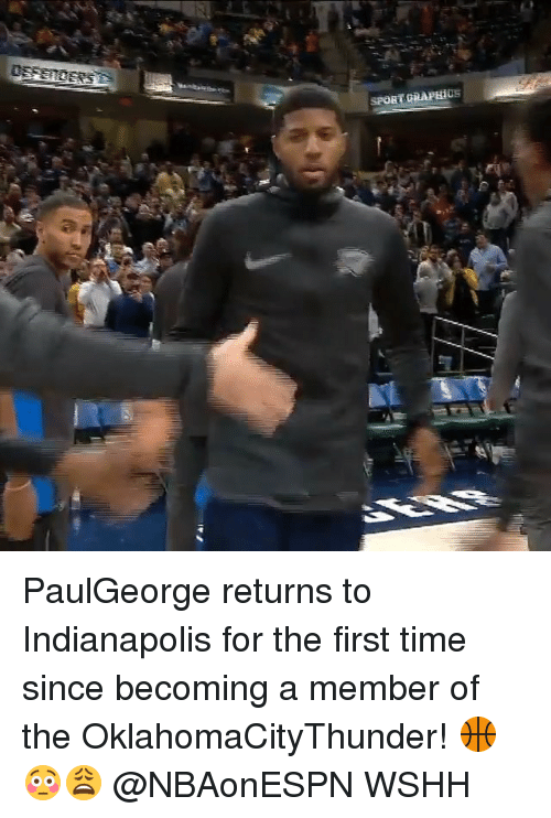 Memes, Wshh, and Indianapolis: PaulGeorge returns to Indianapolis for the first time since becoming a member of the OklahomaCityThunder! 🏀😳😩 @NBAonESPN WSHH
