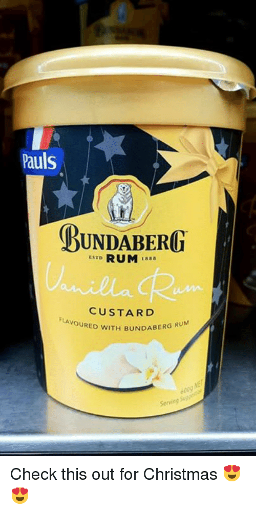 Christmas, Memes, and 🤖: Pauls  BUNDABERO  ESTD  I888  CUSTARD  LAVOURED WITH BUNDABERG R  Serving Sug Check this out for Christmas 😍😍