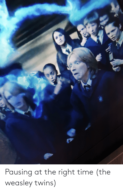 Twins: Pausing at the right time (the weasley twins)