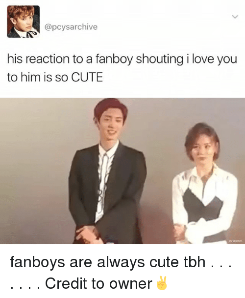 Fanboying: @pcysarchive  his reaction to a fanboy shoutingilove you  to him is so CUTE fanboys are always cute tbh . . . . . . . Credit to owner✌