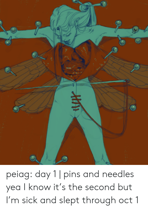 pins: peiag: day 1 | pins and needles yea I know it's the second but I'm sick and slept through oct 1