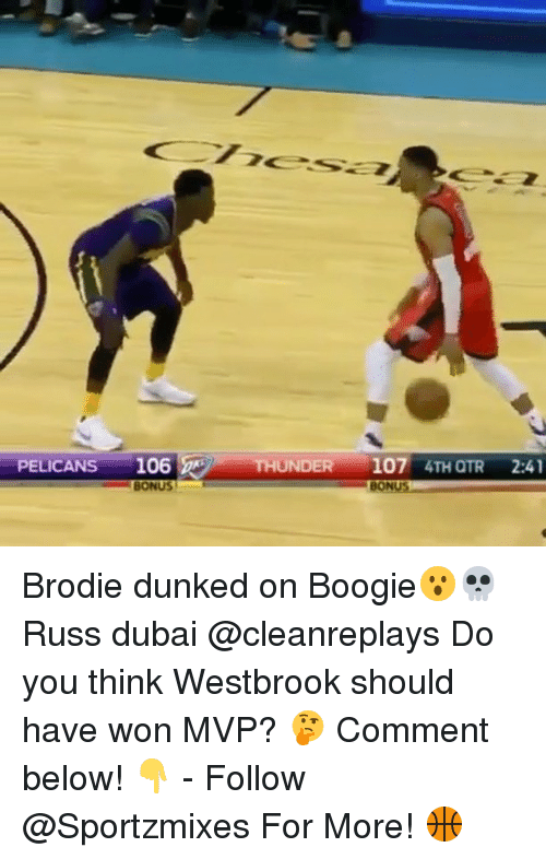 Otr: PELICANS 106  UNDER 107 4TH OTR 2:41  BONUS! Brodie dunked on Boogie😮💀 Russ dubai @cleanreplays Do you think Westbrook should have won MVP? 🤔 Comment below! 👇 - Follow @Sportzmixes For More! 🏀