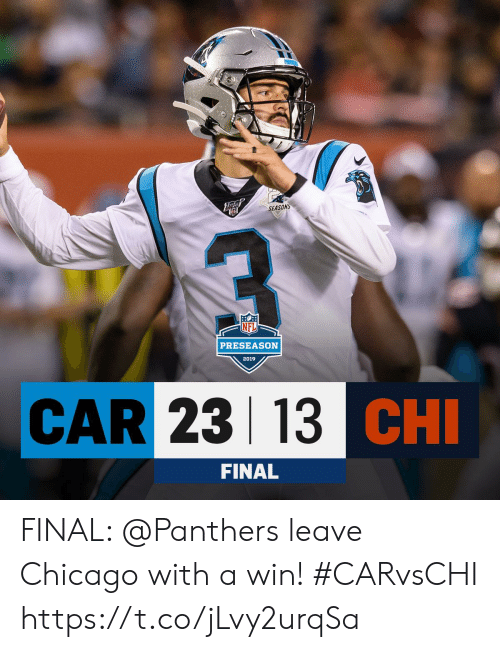 Chicago: PENTE  SEASONS  PRESEASON  2019  CAR 23 13 CHI  FINAL FINAL: @Panthers leave Chicago with a win! #CARvsCHI https://t.co/jLvy2urqSa