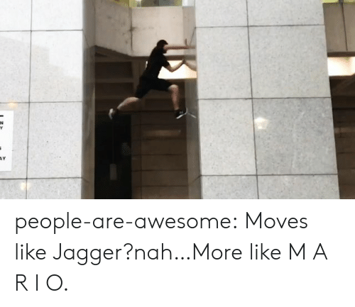 Gif, Tumblr, and Blog: people-are-awesome:  Moves like Jagger?nah…More like M A R I O.