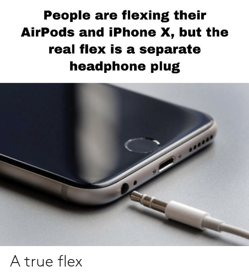 People Are Flexing Their AirPods and iPhone X but the Real