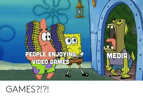 SpongeBob, Video Games, and Games: PEOPLE ENJOYING  VIDEO GAMES  MEDIA GAMES?!?!