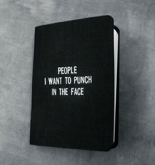 In The Face: PEOPLE  I WANT TO PUNCH  IN THE FACE