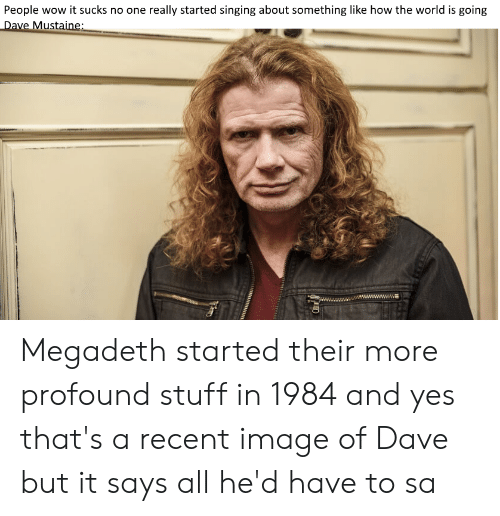 25 Best Memes About Dave Mustaine Dave Mustaine Memes