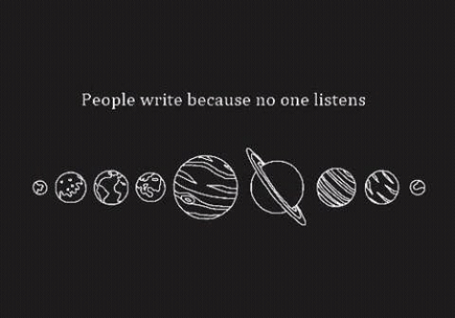 One, People, and Because: People write because no one listens