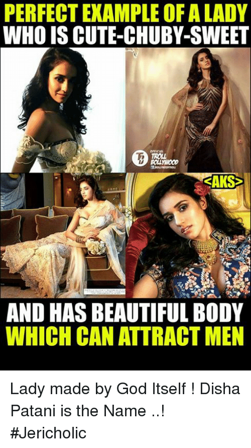 Disha Patani: PERFECT EXAMPLE OF ALADY  WHO IS CUTE CHUBY-SWEET  RAKS  AND HAS BEAUTIFUL BODY  WHICH CAN ATTRACT MEN Lady made by God Itself !  Disha Patani is the Name ..!  #Jericholic