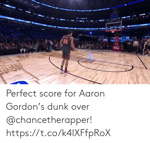 Gordon: Perfect score for Aaron Gordon's dunk over @chancetherapper!  https://t.co/k4lXFfpRoX