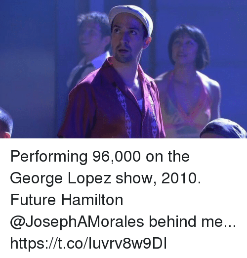 Future, George Lopez, and Memes: Performing 96,000 on the George Lopez show, 2010. Future Hamilton @JosephAMorales behind me... https://t.co/Iuvrv8w9DI
