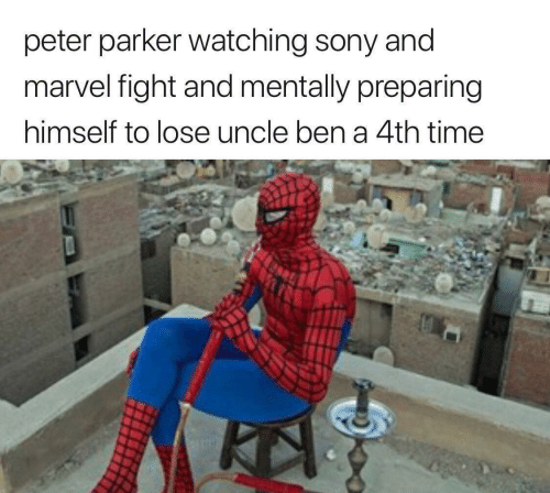 uncle: peter parker watching sony and  marvel fight and mentally preparing  himself to lose uncle ben a 4th time