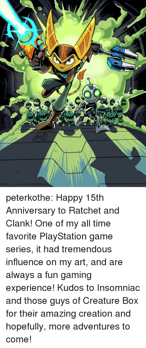 PlayStation, Ratchet, and Target: peterkothe:  Happy 15th Anniversary to Ratchet and Clank! One of my all time favorite PlayStation game series, it had tremendous influence on my art, and are always a fun gaming experience!   Kudos to Insomniac and those guys of Creature Box for their amazing creation and hopefully, more adventures to come!
