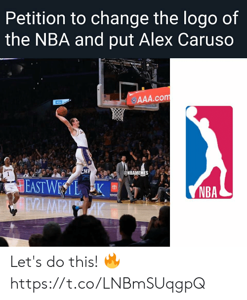 Memes, Nba, and Change: Petition to change the logo of  the NBA and put Alex Caruso  ur  AAA.com  UCLA  TANCERS  CHF  25  @NBAMEMES  EAST WESTL K  AINZLMPPIAK  NBA  ΤΟΥOΤ Let's do this! 🔥 https://t.co/LNBmSUqgpQ