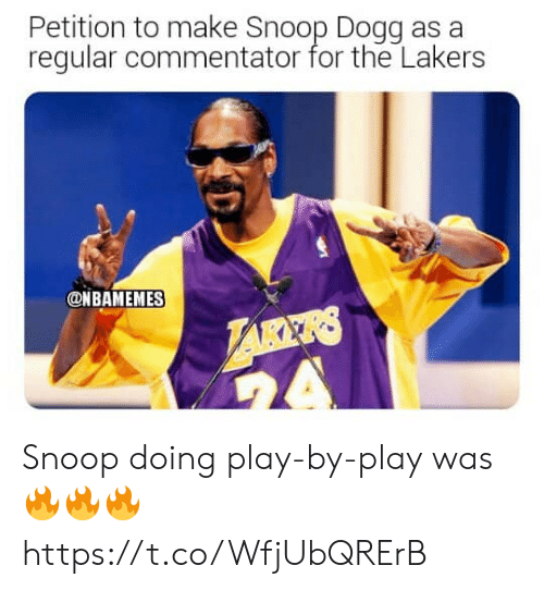 Los Angeles Lakers: Petition to make Snoop Dogg as a  regular commentator for the Lakers  ONBAMEMES  LARKRS  A Snoop doing play-by-play was 🔥🔥🔥 https://t.co/WfjUbQRErB