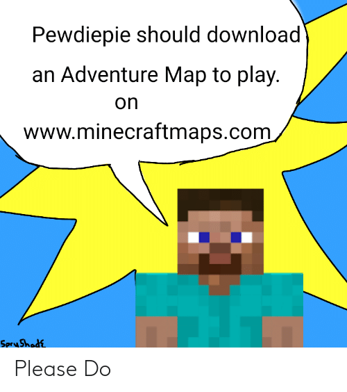 Pewdiepie Should Download An Adventure Map To Play On