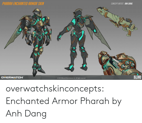 Reserved: PHARAH ENCHANTED ARMOR SKIN  CONCEPT ARTIST ANH DANG  OVERWATCH  BIZARD  © 2018 Blizzard Entertainment, Inc. All nghts reserved. overwatchskinconcepts:  Enchanted Armor Pharah by  Anh Dang