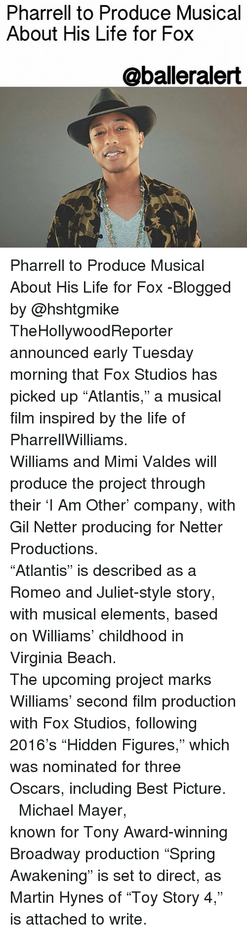 """virginia beach: Pharrell to Produce Musical  About His Life for Fox  @baller alert Pharrell to Produce Musical About His Life for Fox -Blogged by @hshtgmike ⠀⠀⠀⠀⠀⠀⠀⠀⠀ ⠀⠀⠀⠀⠀⠀⠀⠀⠀ TheHollywoodReporter announced early Tuesday morning that Fox Studios has picked up """"Atlantis,"""" a musical film inspired by the life of PharrellWilliams. ⠀⠀⠀⠀⠀⠀⠀⠀⠀ ⠀⠀⠀⠀⠀⠀⠀⠀⠀ Williams and Mimi Valdes will produce the project through their 'I Am Other' company, with Gil Netter producing for Netter Productions. ⠀⠀⠀⠀⠀⠀⠀⠀⠀ ⠀⠀⠀⠀⠀⠀⠀⠀⠀ """"Atlantis"""" is described as a Romeo and Juliet-style story, with musical elements, based on Williams' childhood in Virginia Beach. ⠀⠀⠀⠀⠀⠀⠀⠀⠀ ⠀⠀⠀⠀⠀⠀⠀⠀⠀ The upcoming project marks Williams' second film production with Fox Studios, following 2016's """"Hidden Figures,"""" which was nominated for three Oscars, including Best Picture. ⠀⠀⠀⠀⠀⠀⠀⠀⠀ ⠀⠀⠀⠀⠀⠀⠀⠀⠀ Michael Mayer, known for Tony Award-winning Broadway production """"Spring Awakening"""" is set to direct, as Martin Hynes of """"Toy Story 4,"""" is attached to write."""