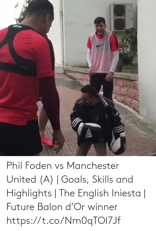 goals: Phil Foden vs Manchester United (A) | Goals, Skills and Highlights | The English Iniesta | Future Balon d'Or winner https://t.co/Nm0qTOI7Jf