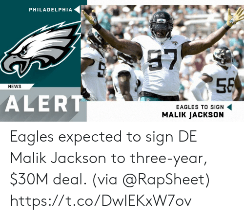 Philadelphia Eagles, Memes, and News: PHILADELPHIA  57  NEWS  ALERT  EAGLES TO SIGN  MALIK JACKSON Eagles expected to sign DE Malik Jackson to three-year, $30M deal. (via @RapSheet) https://t.co/DwIEKxW7ov