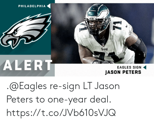 Philadelphia Eagles, Memes, and Philadelphia: PHILADELPHIA  ALERT  EAGLES SIGN  JASON PETERS .@Eagles re-sign LT Jason Peters to one-year deal. https://t.co/JVb610sVJQ