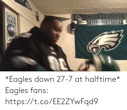 Philadelphia: PHILADELPHIA  EAGLES TERRITORY  AGE  LOCKER  ROOM  EACH  Activa Vinda  Go ro Settings to aca *Eagles down 27-7 at halftime*  Eagles fans: https://t.co/EE2ZYwFqd9