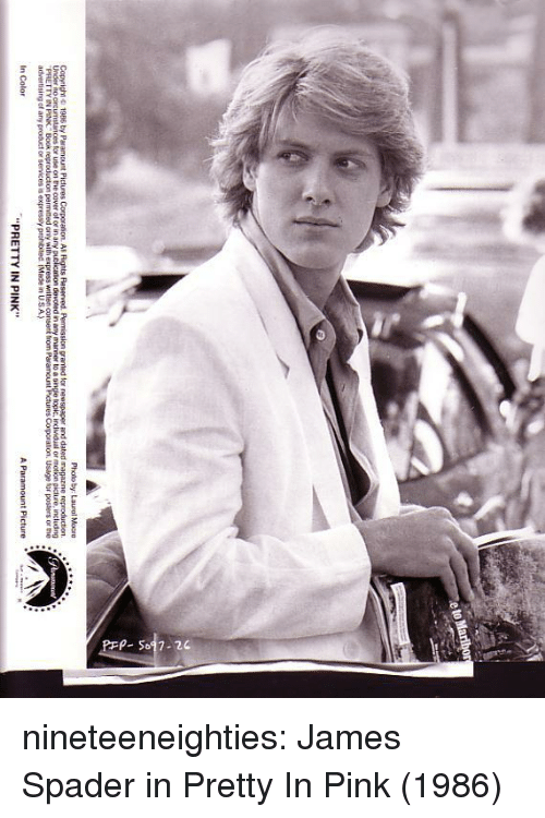 "Pretty in Pink: Pholo by: Launel Mocre  r and dated magazine reproduction.  ncludng  Coporaton. Usage for posters or me  PRETTY IN  In Color  ""PRETTY IN PINK"" nineteeneighties:  James Spader in Pretty In Pink (1986)"