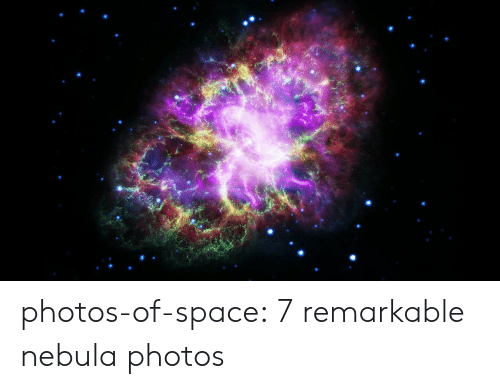 Tumblr, Blog, and Space: photos-of-space:  7 remarkable nebula photos