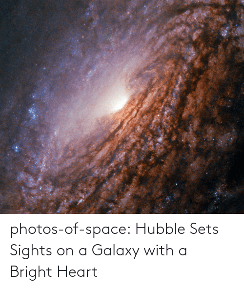Sights: photos-of-space:  Hubble Sets Sights on a Galaxy with a Bright Heart